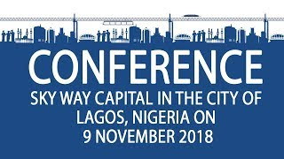 SKY WAY CAPITAL Conference in the City of Lagos, Nigeria on 9 November 2018!