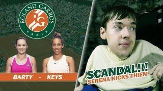 Roland-Garros 2019 | Keys - Barty | Scandal, Serena kicks Thiem!