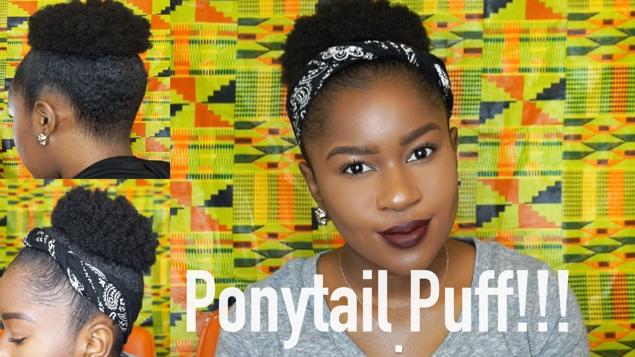 Natural Hairstyles Ponytails How To Do A Ponytail Puff On Short Type 4 Natural Hair Mona B