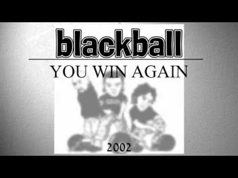 BLACKBALL - You Win Again
