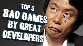 Top 5 - Bad games made by great developers