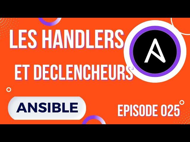 ANSIBLE - 25. LES HANDLERS : NOTIFY, DECLENCHEMENT, FLUSH...