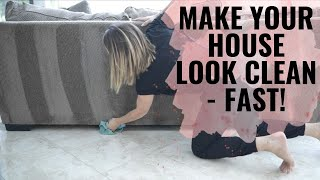 Make your house look clean, FAST! (Speed-cleaning hacks)