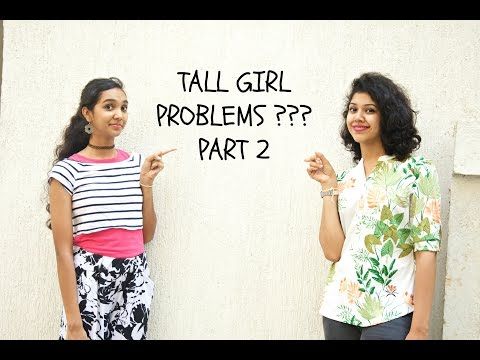 TALL GIRL PROBLEMS ???    PART 2  