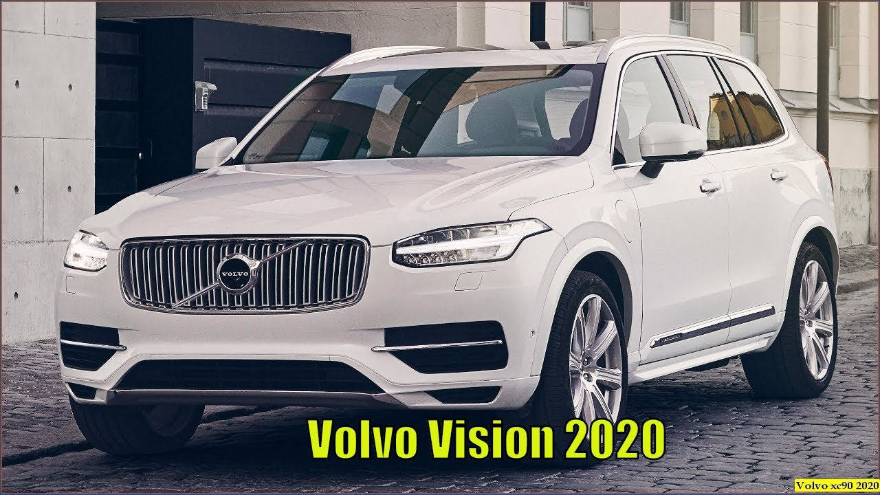 2020 volvo xc90 - new volvo vision 2020 the safest cars reviews