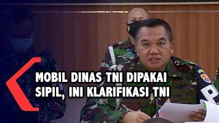 Klarifikasi TNI Soal Mobil Dinas Dipakai Warga Sipil