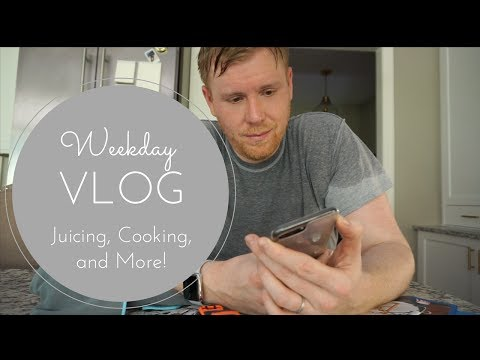 Weekday Vlog: Juicing, Cooking, and More!