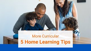 5 Home Learning Tips | Learning  | More Curricular|