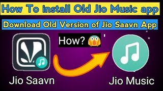 How to download Old Jio music App | Install jio saavn Old version Jio music