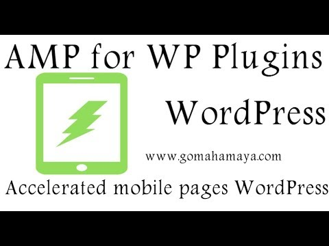 AMP for WP - Accelerated Mobile Pages WordPress Plugin Tutorial 2019