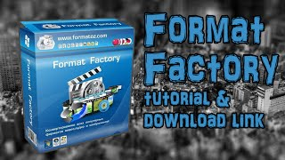 Format Factory - The best convertor ever! (Tutorial on how to download and use)