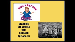 Heavy Petting with Cheri Hardman Episode 56 with Ben Warren and Shalako. Pandemic Edition