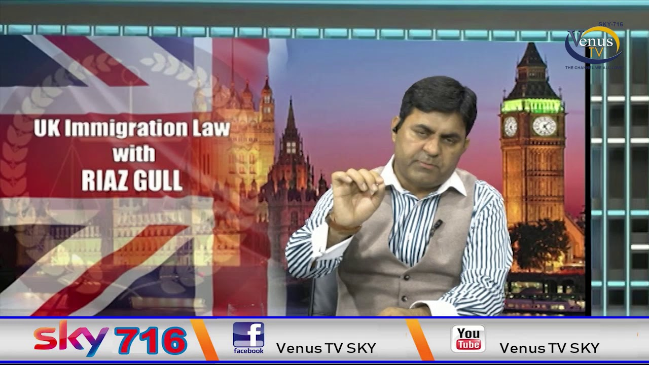 UK Immigration Law with Riaz Gull 07-07-2020. - YouTube
