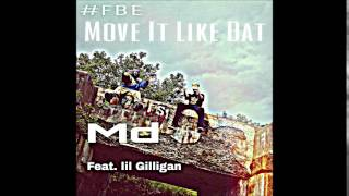 Md feat. Lil Gilligan - Move It Like Dat #FBE