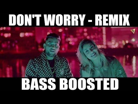 Don't Worry - Remix [BASS BOOSTED] Karan Aujla | Gurlej Akhtar | Latest Bass Boosted Songs
