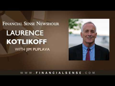 Laurence Kotlikoff: Why I'm Running for President – Social Security and Medicare Are Broke