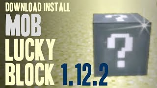 MOB LUCKY BLOCK MOD 1.12.2 minecraft - how to download and install [lucky block mod addon]