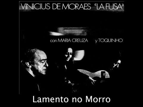 """Lamento no Morro - Vinicius de Moraes """"La Fusa"""" con Maria Creuza y Toquinho"""