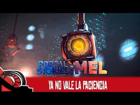 YA NO VALE LA PACIENCIA   Portal Stories MEL - MOD - Review
