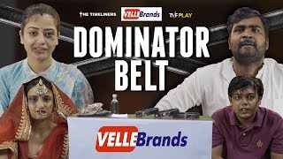 Velle Brands - Dominator Belt | Not Just For Laughs | The Timeliners