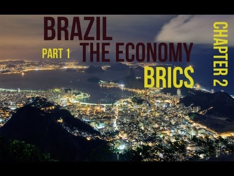 Brazil  BRIC  The Economy  #Capitulo 2#  Part 1  ENG)