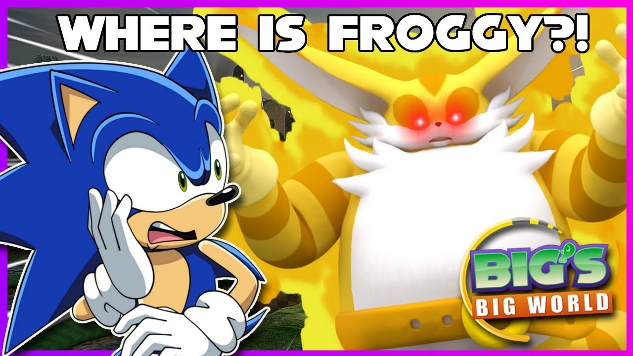 FROGGY WHERE ARE YOU? Sonic Plays Big's Big World (Project Big)