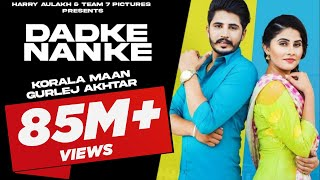 Dadke Nanke - Korala Maan, Gurlej Akhter | Latest Punjabi Song 2019 | New Punjabi song 2019  | Team7