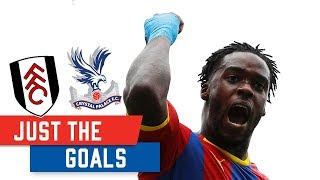Fulham 0-2 Crystal Palace | Just The Goals