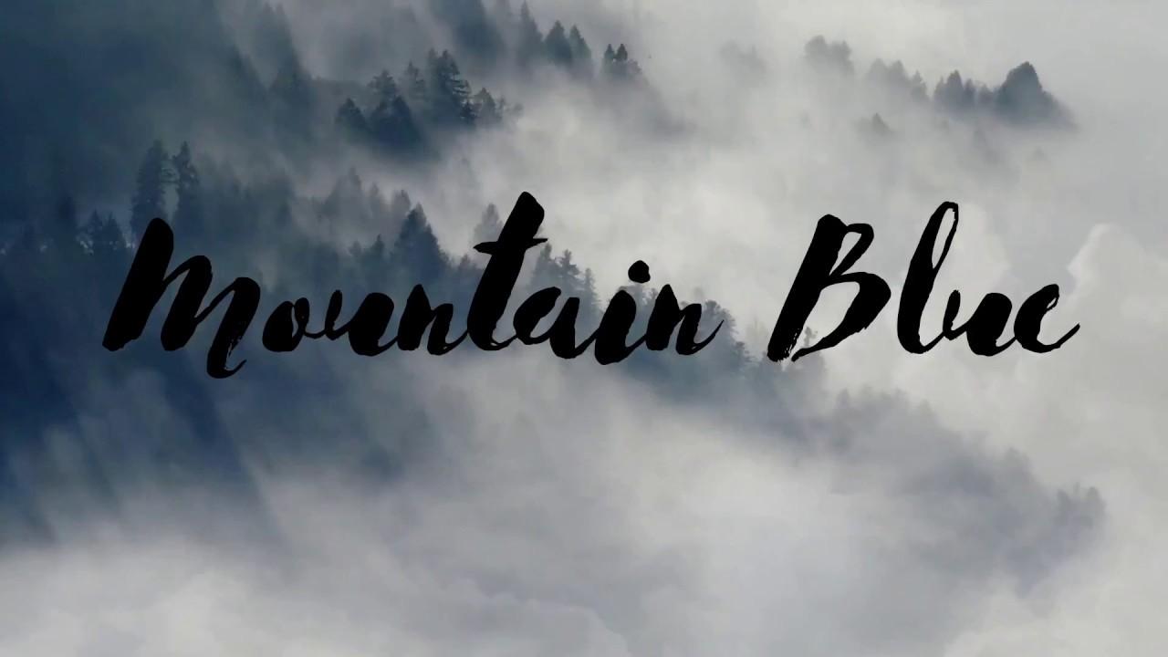 Mountain Blue (Lyric Video)