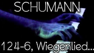 Robert SCHUMANN: Op. 124, No. 6 (Wiegenliedchen)