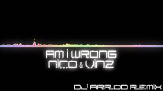 Nico & Vinz - Am I Wrong (DJ ArRoD Trap Booty) *Free DL*