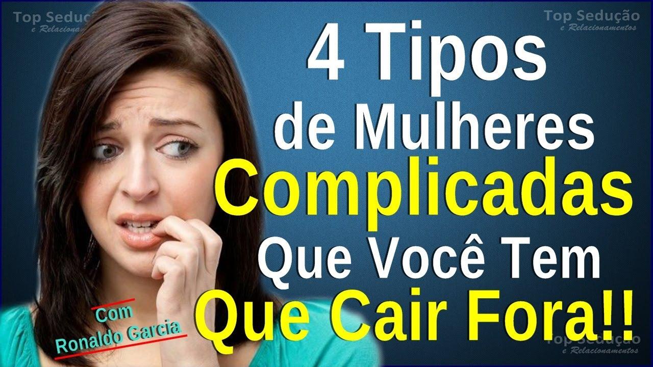 4 Tipos de Mulheres COMPLICADAS Que Você Tem Que CAIR FORA