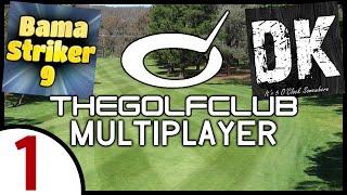 The Golf Club (w/BamaStriker9 & SparringDK) Ep. 1