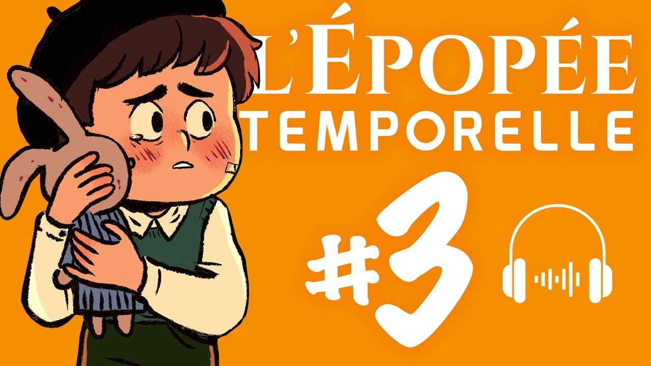 L'ÉPOPÉE TEMPORELLE EP3 – L'ENFANT PERDU