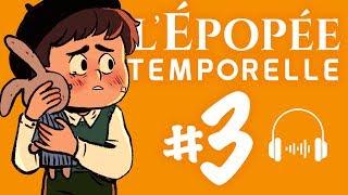 L'ÉPOPÉE TEMPORELLE EP3 - L'ENFANT PERDU