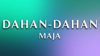 MAJA - Dahan-Dahan ( 1 Hour Loop)