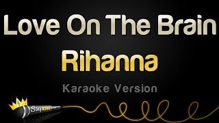 Rihanna Love On The Brain Karaoke Version