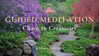 Guided Meditation: Chaos to Creativity | Acharya Shunya