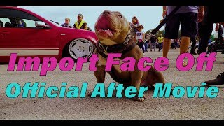 Craziest Import Meet EVER - Import Face Off Official After Movie (Gainesville) 2018