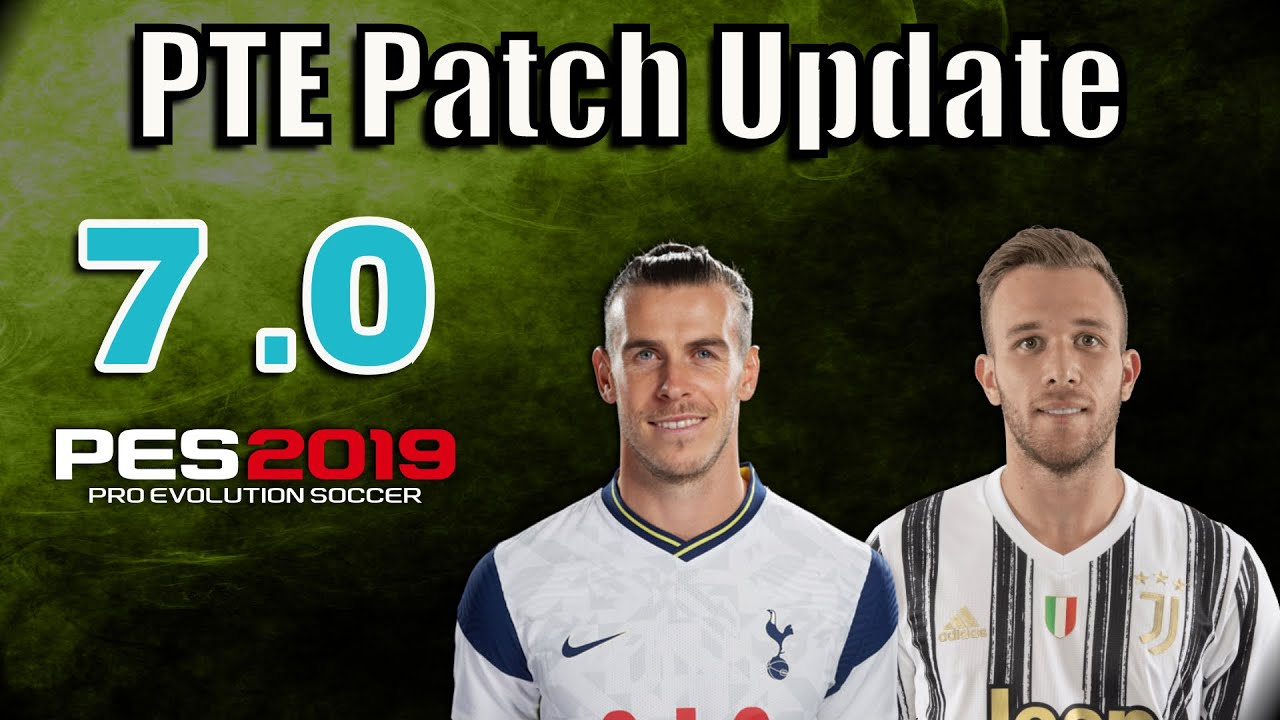 [PES 2019] PTE Patch 7.0 Next Season 20/21   Update by Del Choc