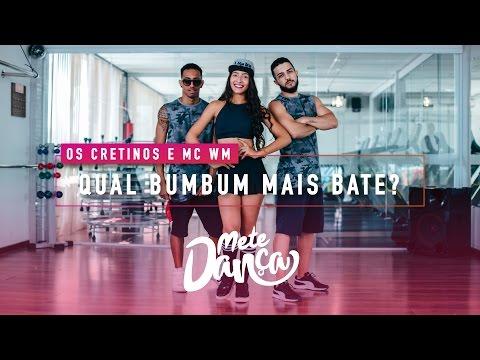 Os Cretinos e MC WM - Qual Bumbum Mais Bate? - Coreografia: Mete Dança