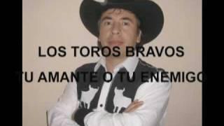 Los Toros Bravos - Tu amante o tu enemigo
