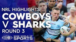 NRL Highlights: North Queensland Cowboys v Cronulla Sharks - Round 3 | NRL on Nine