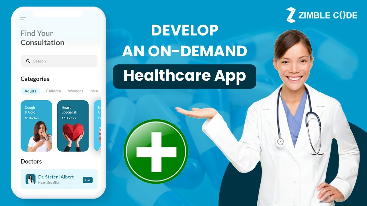 Develop Your own On-demand Healthcare App with Zimble Code