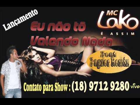 Mc Lako  Não To Valendo Nada 2013 Feat Fagner Remix) Extended
