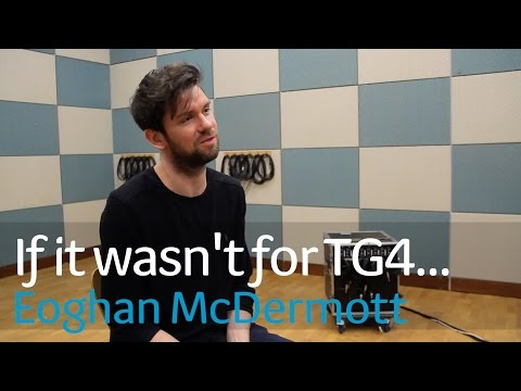 If it wasn't for Tg4 | Eoghan McDermott