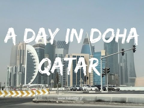A day in Doha, QATAR - Live a little