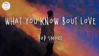 Pop Smoke - What You Know Bout Love (Lyric Video)