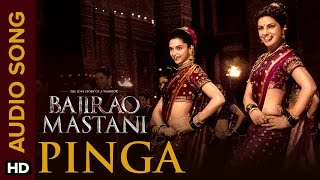 Pinga | Audio Song | Bajirao Mastani