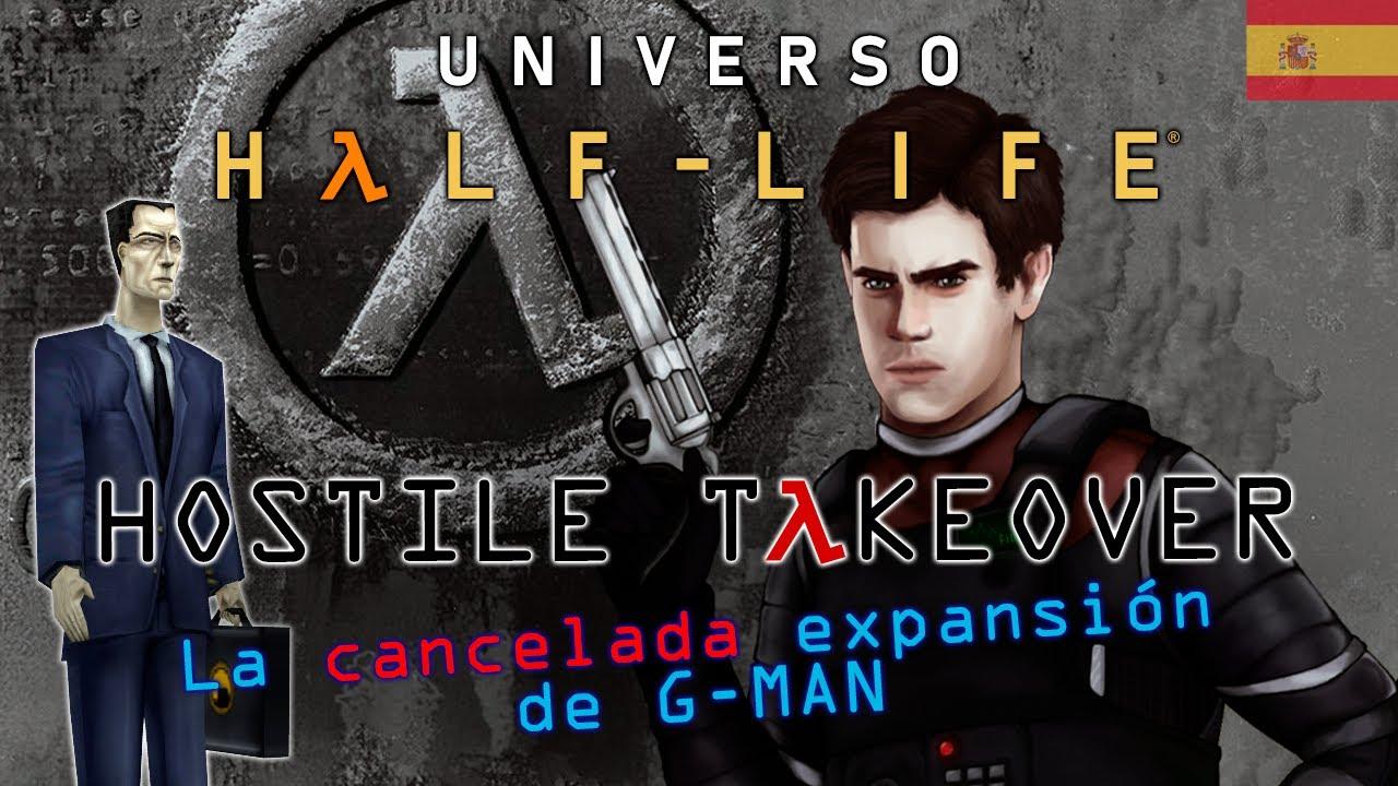 ☢️ Universo Half-Life: Hostile Takeover - La Expansión cancelada de G-MAN